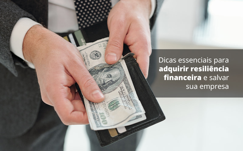 Dicas Essenciais Para Adquirir Resiliencia Financeira E Salvar Sua Empresa Post 1 Organização Contábil Lawini - PV Assessoria Contábil | Contabilidade no Rio de Janeiro