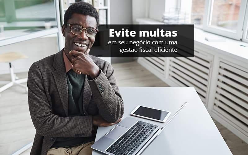 Evite Multas Em Seu Negocio Com Uma Gestao Fiscal Eficiente Post 1 Organização Contábil Lawini - PV Assessoria Contábil | Contabilidade no Rio de Janeiro