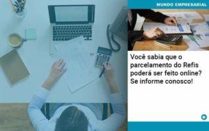 Você Sabia Que O Parcelamento Do Refis Poderá Ser Feito Online Organização Contábil Lawini - PV Assessoria Contábil | Contabilidade no Rio de Janeiro