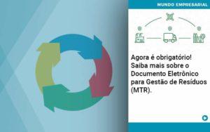 Agora E Obrigatorio Saiba Mais Sobre O Documento Eletronico Para Gestao De Residuos Mtr Organização Contábil Lawini - PV Assessoria Contábil | Contabilidade no Rio de Janeiro