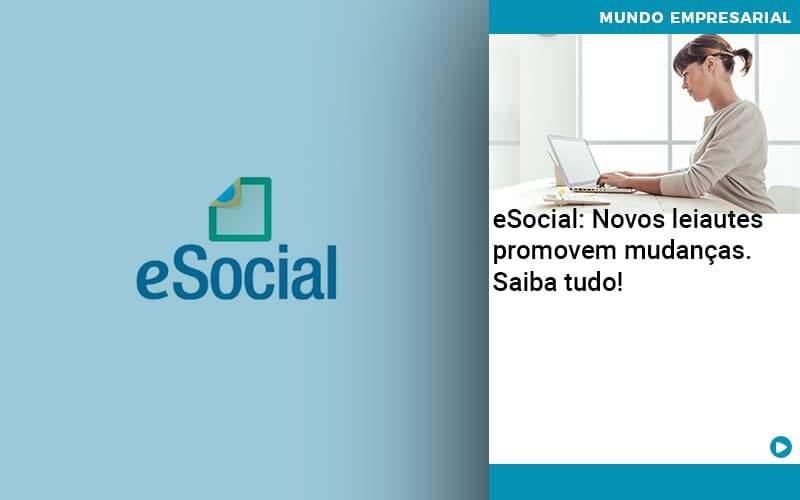 E Social Novos Leiautes Promovem Mudancas Saiba Tudo Organização Contábil Lawini - PV Assessoria Contábil | Contabilidade no Rio de Janeiro