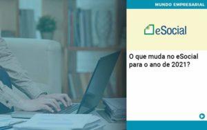 O Que Muda No Esocial Para O Ano De 2021 Organização Contábil Lawini - PV Assessoria Contábil | Contabilidade no Rio de Janeiro
