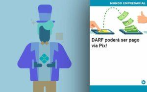 Darf Poderá Ser Pago Via Pix Organização Contábil Lawini - PV Assessoria Contábil | Contabilidade no Rio de Janeiro