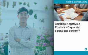 Certidao Negativa E Positiva O Que Sao E Para Que Servem Organização Contábil Lawini - PV Assessoria Contábil | Contabilidade no Rio de Janeiro