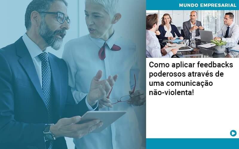 Como Aplicar Feedbacks Poderosos Atraves De Uma Comunicacao Nao Violenta Organização Contábil Lawini - PV Assessoria Contábil | Contabilidade no Rio de Janeiro