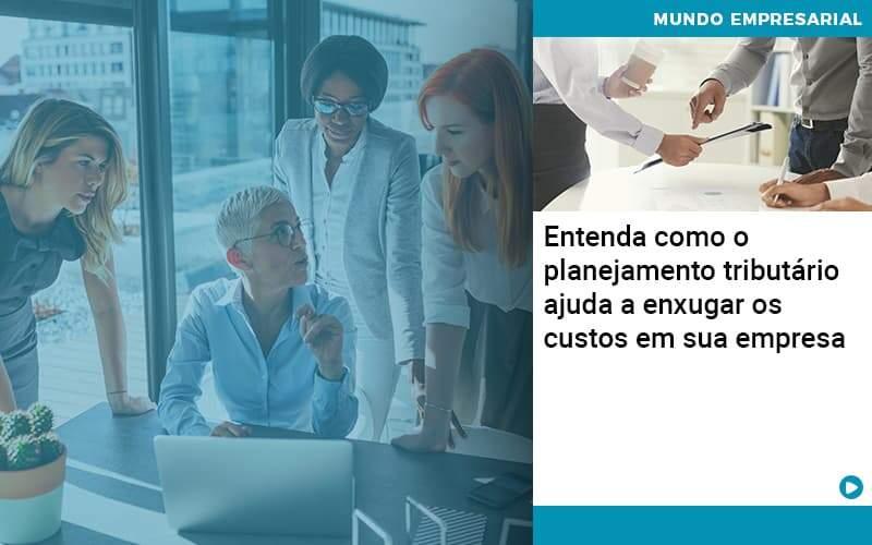 Planejamento Tributario Porque A Maioria Das Empresas Paga Impostos Excessivos Organização Contábil Lawini - PV Assessoria Contábil | Contabilidade no Rio de Janeiro