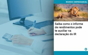 Saiba Como O Informe De Rendimento Pode Te Auxiliar Na Declaracao De Ir Organização Contábil Lawini - PV Assessoria Contábil | Contabilidade no Rio de Janeiro
