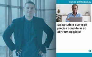 Saiba Tudo O Que Voce Precisa Considerar Ao Abrir Um Negocio Organização Contábil Lawini - PV Assessoria Contábil | Contabilidade no Rio de Janeiro