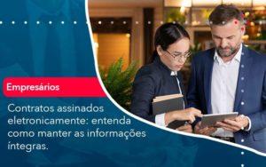 Contratos Assinados Eletronicamente Entenda Como Manter As Informacoes Integras 1 Organização Contábil Lawini - PV Assessoria Contábil | Contabilidade no Rio de Janeiro