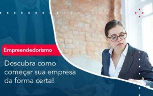 Descubra Como Comecar Sua Empresa Da Forma Certa Organização Contábil Lawini - PV Assessoria Contábil | Contabilidade no Rio de Janeiro