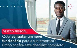 Quer Contratar Um Novo Funcionario Para A Sua Empresa Entao Confira Este Checklist Completo Organização Contábil Lawini - PV Assessoria Contábil | Contabilidade no Rio de Janeiro