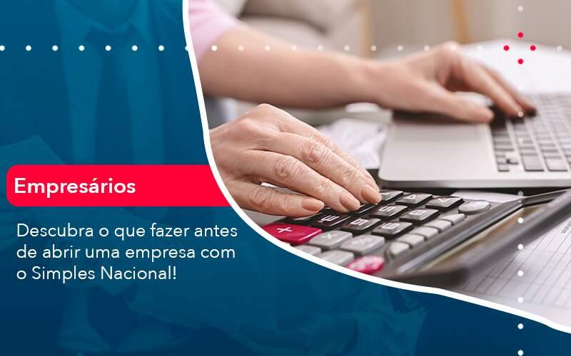 Descubra O Que Fazer Antes De Abrir Uma Empresa Com O Simples Nacional Organização Contábil Lawini - PV Assessoria Contábil | Contabilidade no Rio de Janeiro