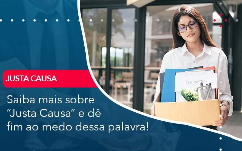 Saiba Mais Sobre Justa Causa E De Fim Ao Medo Dessa Palavra Organização Contábil Lawini - PV Assessoria Contábil | Contabilidade no Rio de Janeiro